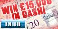 Win £15,000 cash